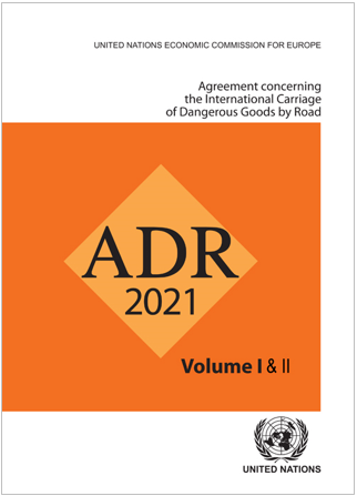 Agreement concerning the International Carriage of Dangerous Goods by Road (ADR 2021)
